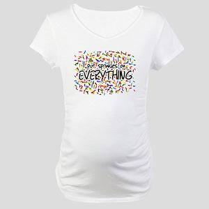 I Put Sprinkles on Everything Maternity T-Shirt