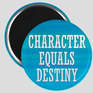 Character Equals Destiny Magnet
