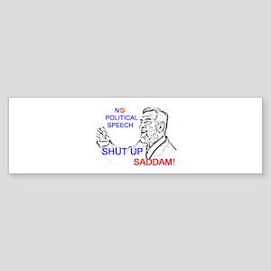 Shut Up Saddam Bumper Sticker