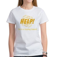 HELP! I'm in a buying trance Women's T-Shirt