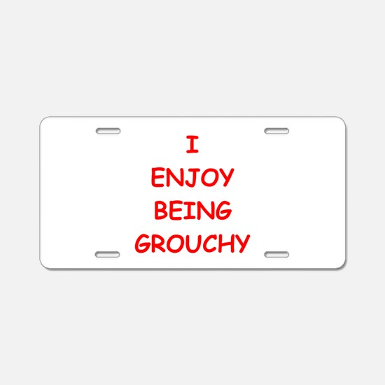 grouchy gifts t-shirts Aluminum License Plate