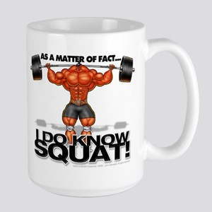 I DO KNOW SQUAT! - Large Mug