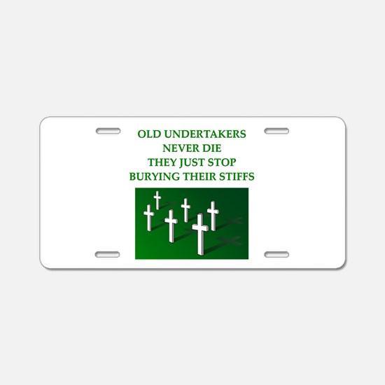 undertaker joke Aluminum License Plate