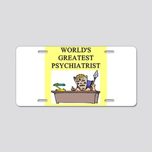 psychiatry gifts t-shirts Aluminum License Plate