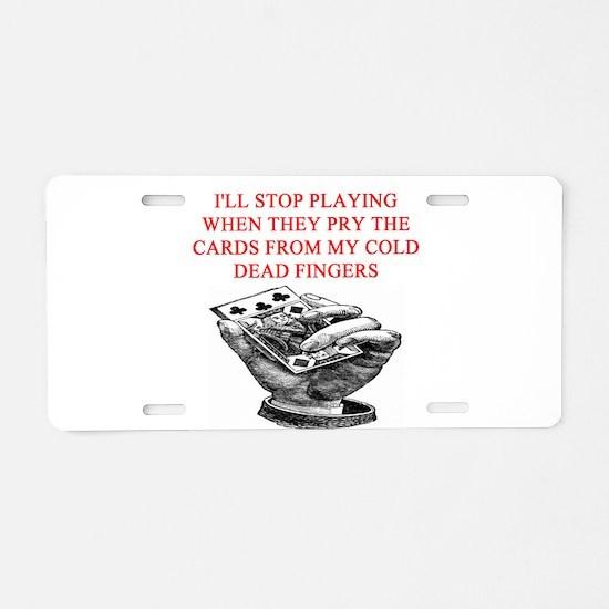 duplicate bridge player joke Aluminum License Plat