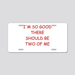 i am great Aluminum License Plate