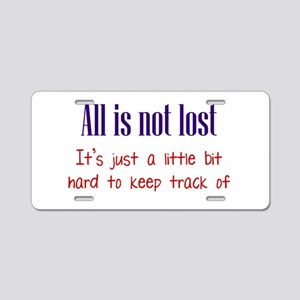 All is not Lost Aluminum License Plate