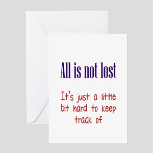 All is not Lost Greeting Card