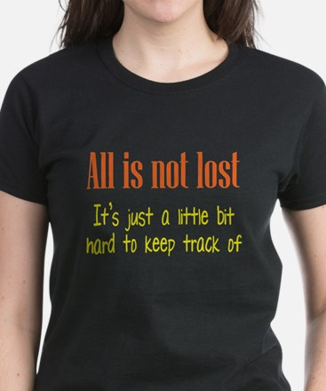 All is not Lost Women's Dark T-Shirt