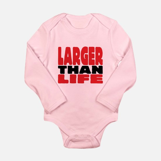 Larger than Life: Long Sleeve Infant Bodysuit