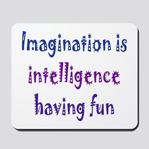 Imagination and Intelligence Mousepad