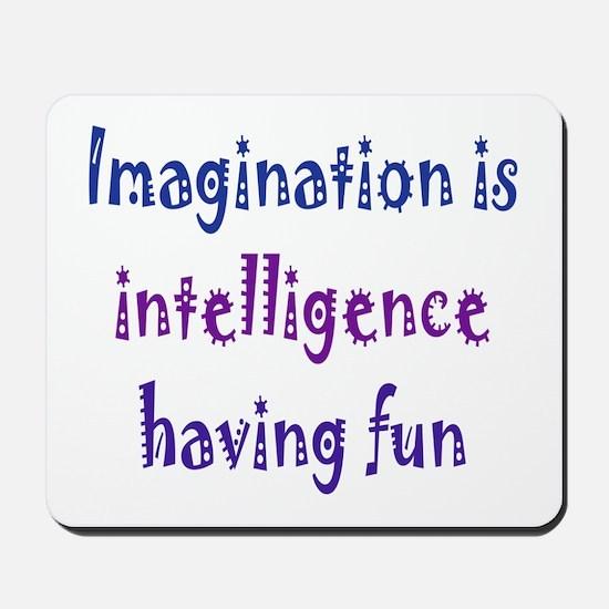 Imagination and Intelligence Mousepad