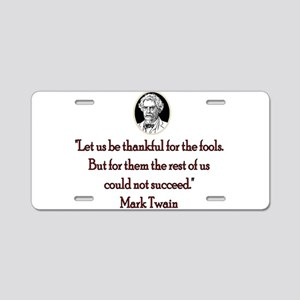 Mark Twain Fools Aluminum License Plate