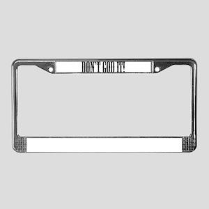 DON'T GOD IT! License Plate Frame
