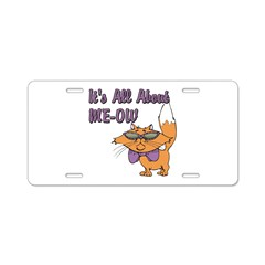 It's All About Me Cat Aluminum License Plate