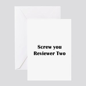 Screw you Reviewer Two Greeting Card
