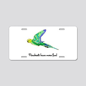 Parakeets Have More Fun Aluminum License Plate