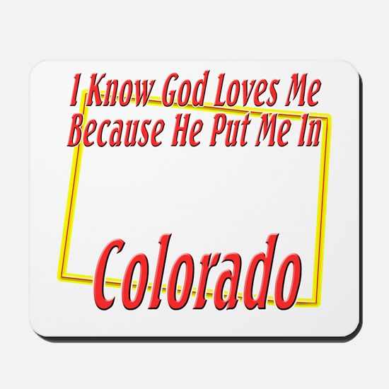 God Loves Me in CO Mousepad