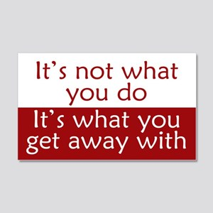 What You Get Away With 20x12 Wall Decal