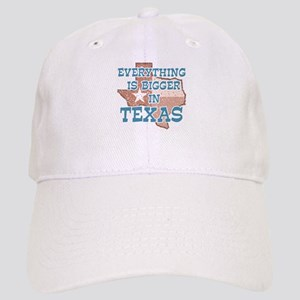 Everything is Bigger in Texas Cap