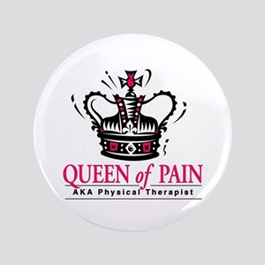 "Physical Therapy ""Queen"" 3.5"" Button"
