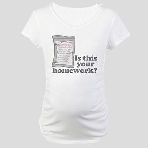 Your Homework Larry Maternity T-Shirt