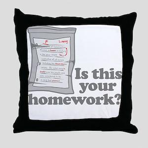 Your Homework Larry Throw Pillow