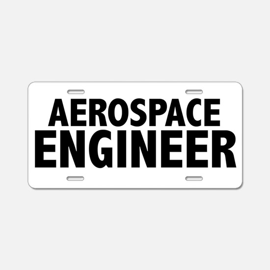 Aerospace Engineer Aluminum License Plate