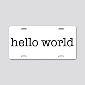 Hello World Aluminum License Plate