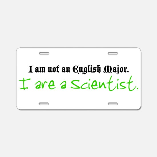 I are a Scientist Aluminum License Plate