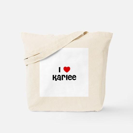 I * Karlee Tote Bag