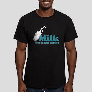 Milk was a Bad Choice Men's Fitted T-Shirt (dark)