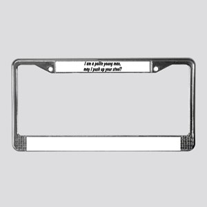 I am a polite young man, may  License Plate Frame