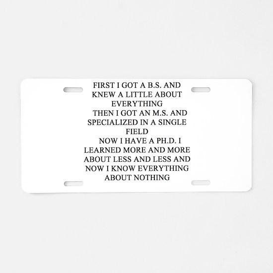 phd doctorate professor Aluminum License Plate