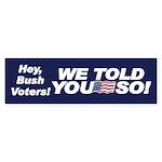 WE TOLD YOU SO! Bumper Sticker