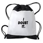 I Doubt It Drawstring Bag