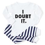 I Doubt It Toddler Pajamas