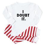 I Doubt It Baby Pajamas