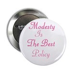 Modesty is the Best Policy Button