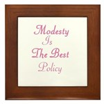 Modesty is the Best Policy Framed Tile