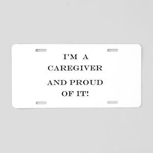 I'm a caregiver and proud o Aluminum License Plate