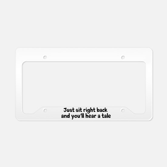 Just Sit Right Back License Plate Holder