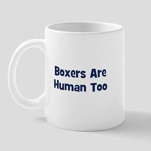 Boxers Are Human Too Mug