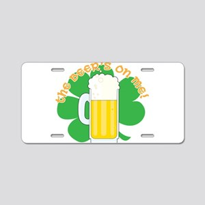 The Beer's on Me!! Aluminum License Plate