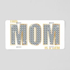 This Mom's a Gem Aluminum License Plate