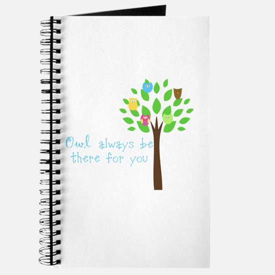 Owl always be there for you Journal