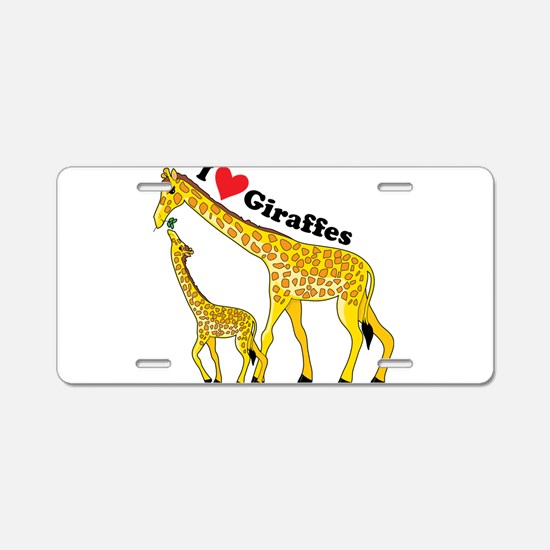 I Love Giraffes Aluminum License Plate