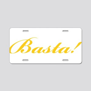 Basta! ENOUGH! Aluminum License Plate