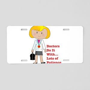 Doctors Do It.... Aluminum License Plate