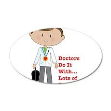 Doctors Do It.... 22x14 Oval Wall Peel